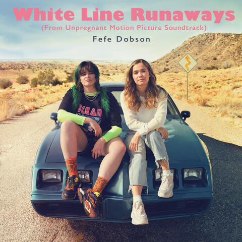 White Line Runaways (From Unpregnant Motion Picture Soundtrack)