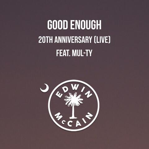 Good Enough 20th Anniversary (Live)