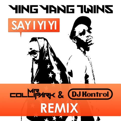 Say I Yi Yi (Remix)