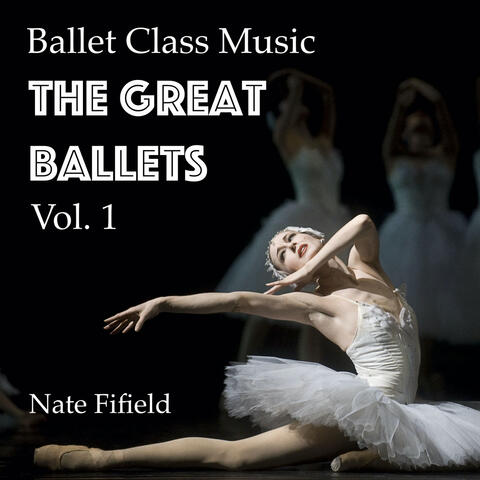 Ballet Class Music: The Great Ballets, Vol. 1