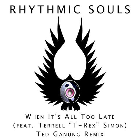 When It's All Too Late (Ted Ganung Remix)