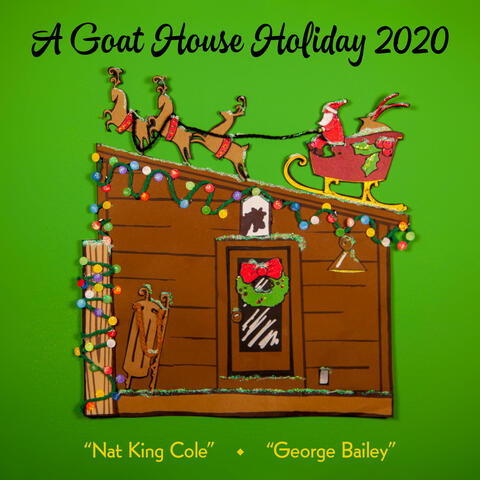 A Goat House Holiday 2020