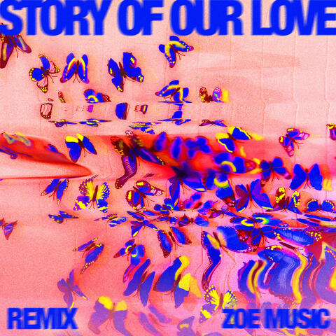 Story of Our Love (Remix)