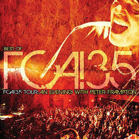 The Best of FCA! 35 Tour: An Evening with Peter Frampton (Live)