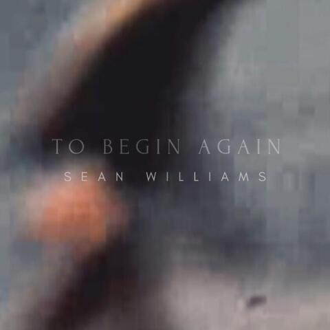 To Begin Again