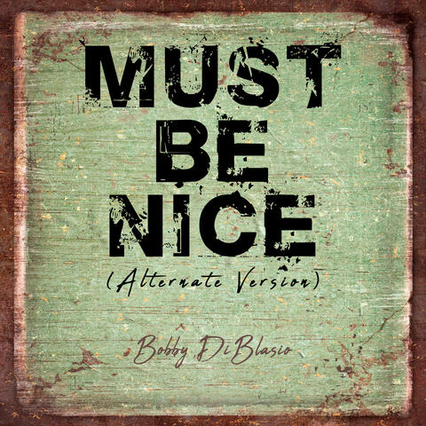 Must Be Nice (Alternate Version)