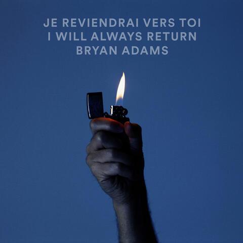 Je Reviendrai Vers Toi / I Will Always Return