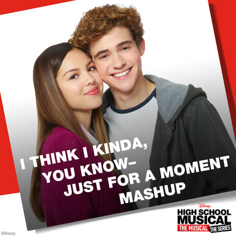 I Think I Kinda, You Know – Just for a Moment Mashup
