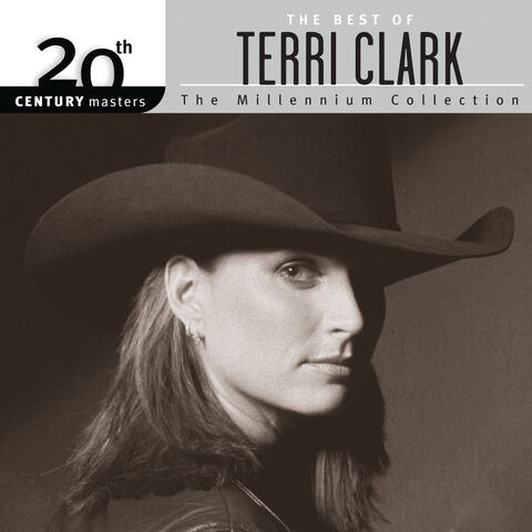 The Best Of Terri Clark 20th Century Masters The Millennium Collection