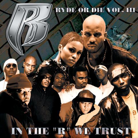 """Ryde Or Die Vol. III:   In The """"R"""" We Trust"""""""