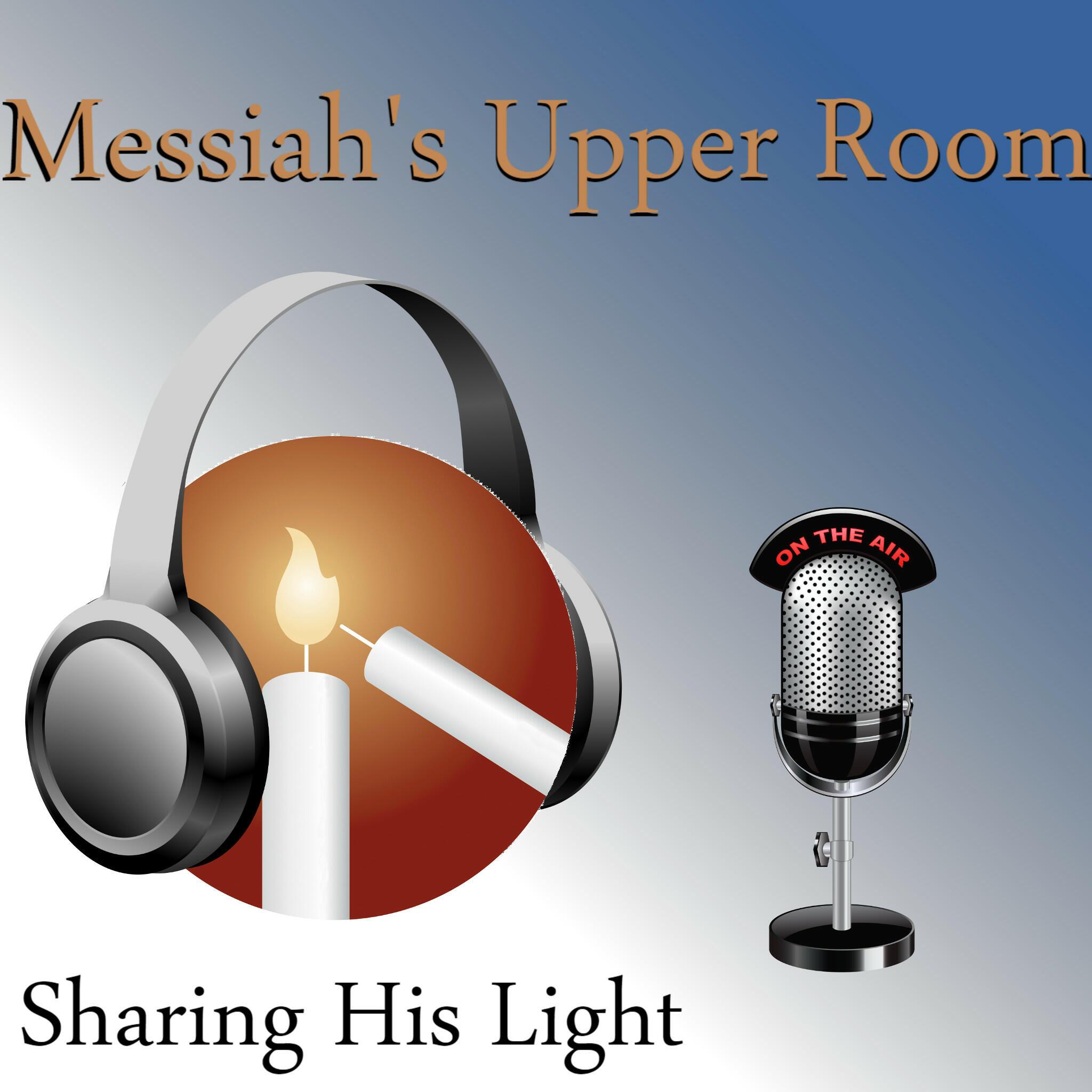 Messiah's Upper Room Podcast