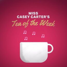 Miss Casey Carter's Tea of the Week