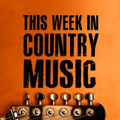 This Week In Country Music