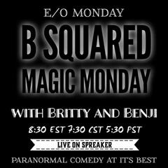 Listen to the B Squared Magic Monday's Episode - S2 Ep5