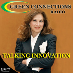 Green Connections Radio - Women Who Innovate With Purpose, & Career Issues, Including in Energy, Sustainability, Responsibility, Leadership