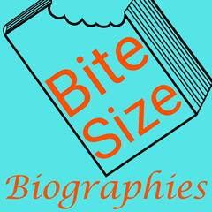 Bite Size Biographies