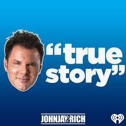 Johnjay & Rich Present: True Story