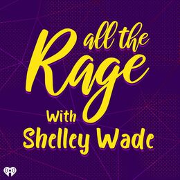 All The Rage with Shelley Wade