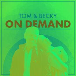 Tom & Becky: On Demand