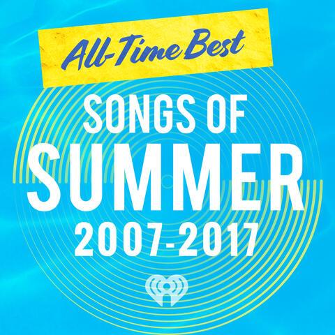 Best Songs Of Summer: 2007-2017