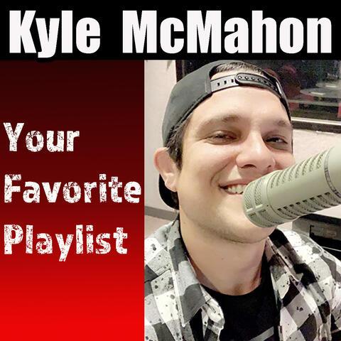 Kyle McMahon - Your Favorite Playlist