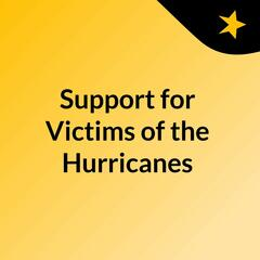 Support for Victims of the Hurricanes