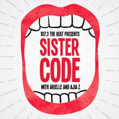 Sister Code with Arielle and Ajia Z