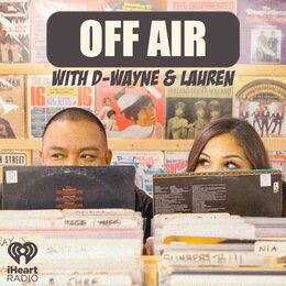 Off Air With D-Wayne & Lauren