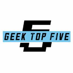 Geek Top Five