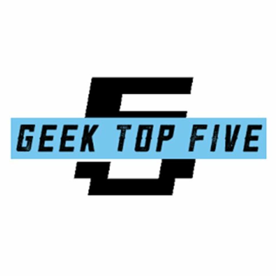 Geek Top Five