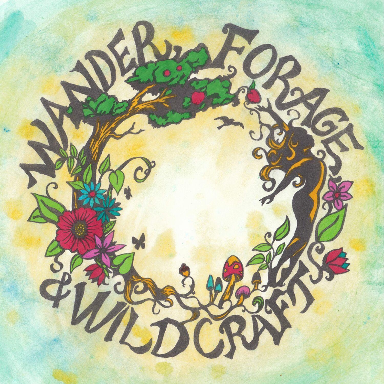 Wander, Forage, & Wildcraft