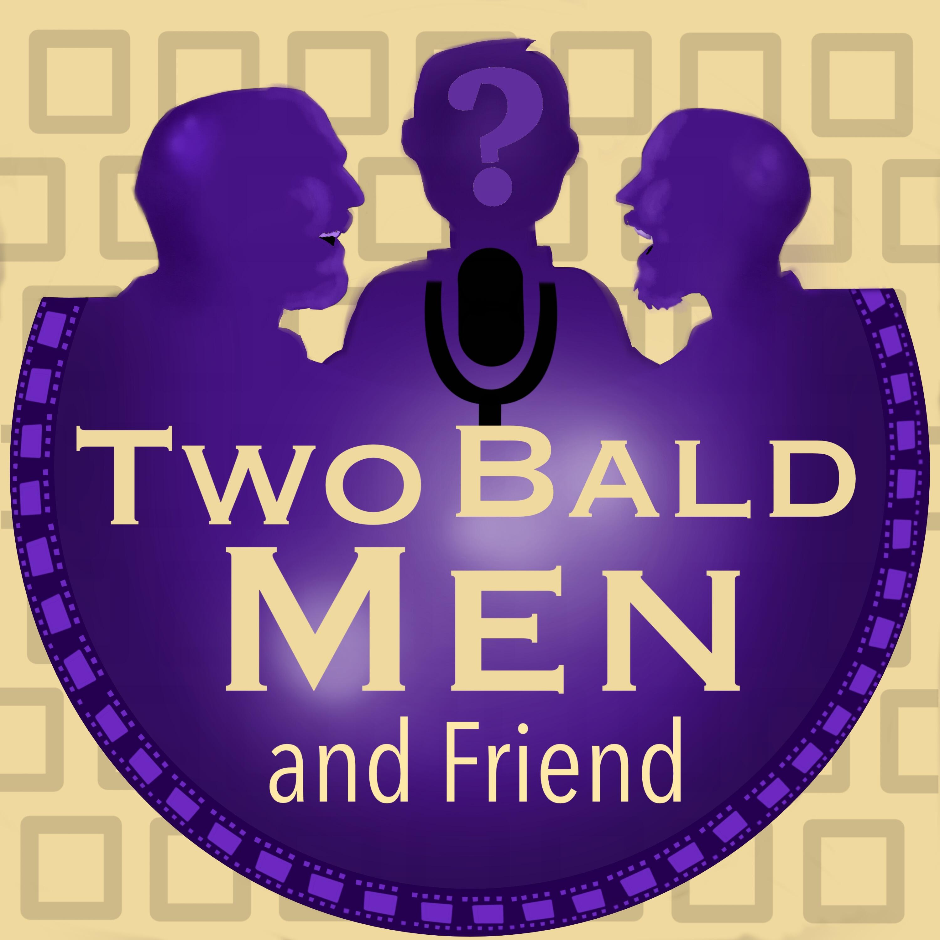 Two Bald Men, and Friend