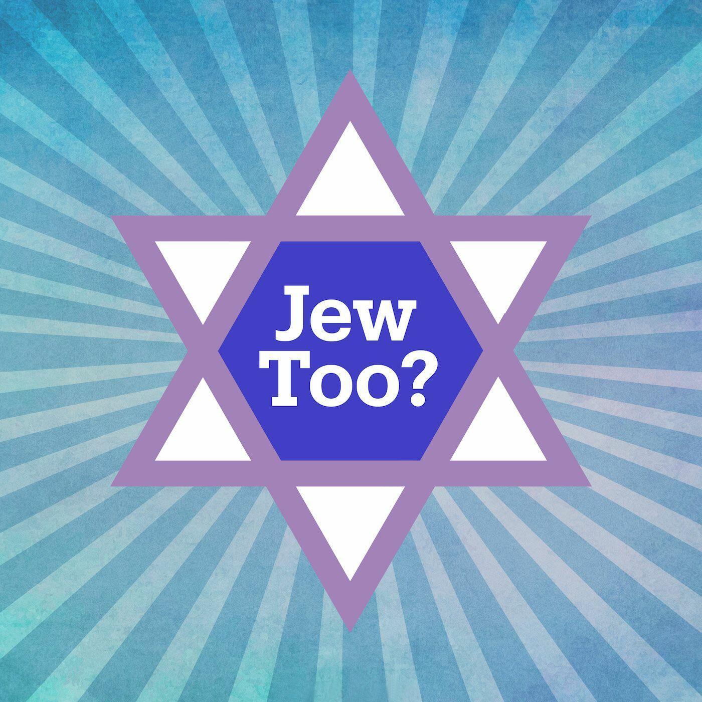 Jew Too Podcast