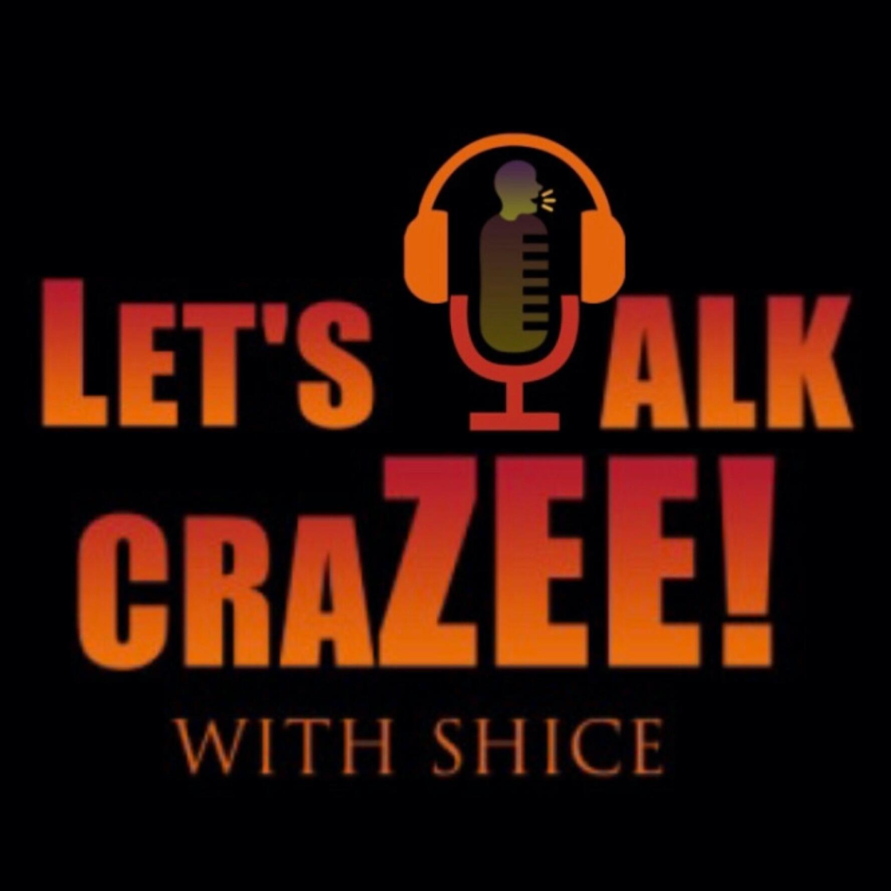 Let's Talk CraZee Podcast