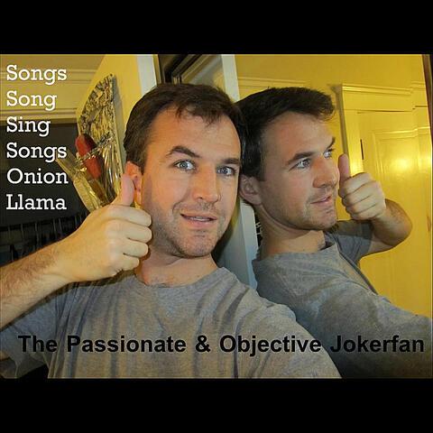 The Passionate & Objective Jokerfan