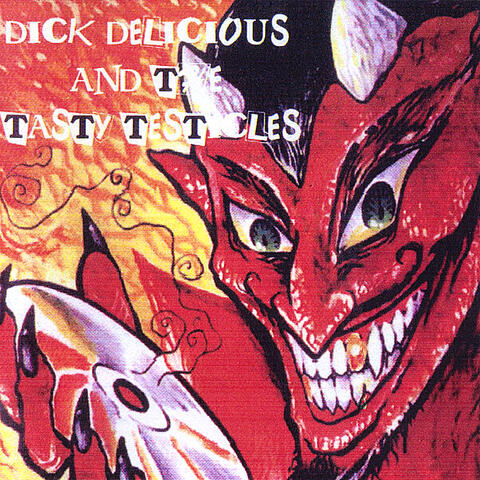 Dick Delicious & the Tasty Testicles