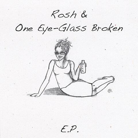 Rosh & One Eye-Glass Broken