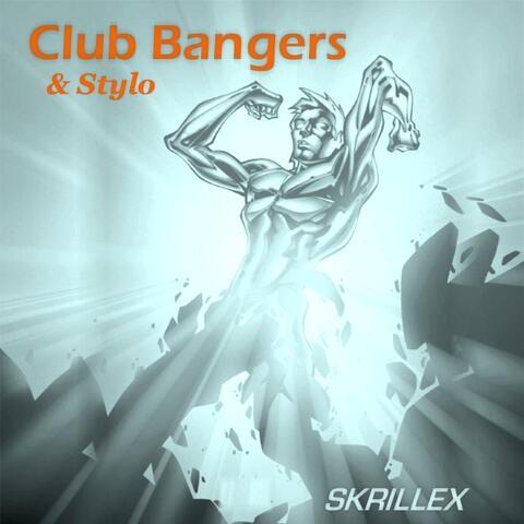 Club Bangers & Stylo