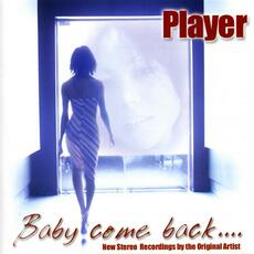 Baby Come Back - Player