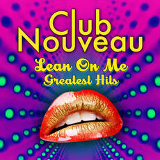 Lean On Me (Re-Recorded / Remastered) - Club Nouveau