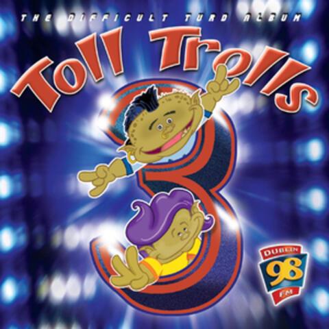 98FM Toll Trolls