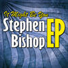It Might Be You (Theme from Tootsie) - Stephen Bishop