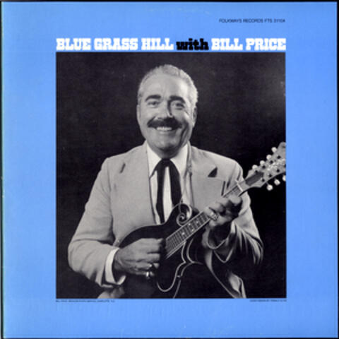 Bill Price and Blue Grass Hill