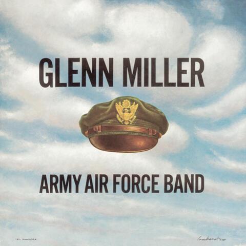 Glenn Miller & the Army Air Force Band