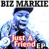 Just A Friend - Biz Markie