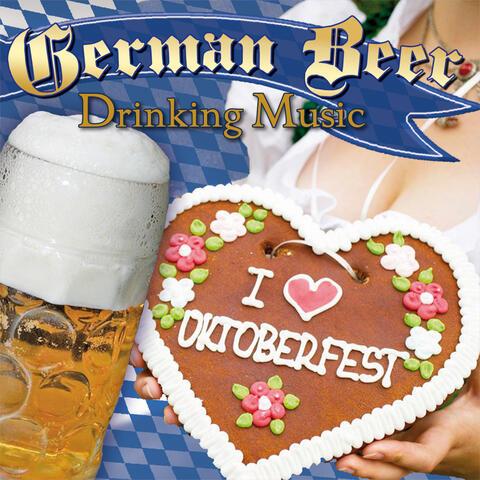 The Best of German Beer Drinking Music - Oktoberfest