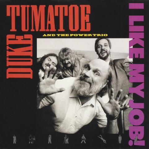 Duke Tumatoe & the Power Trio