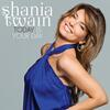 Today Is Your Day - Shania Twain