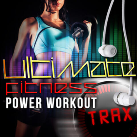 Ultimate Fitness Playlist Power Workout Trax