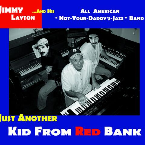 Jimmy Layton and His All-American Not-Your-Daddy's-Jazz Band